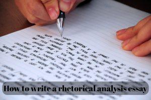 How to write a rhetorical analysis essay