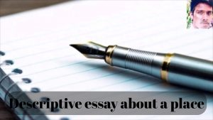Descriptive essay about a place