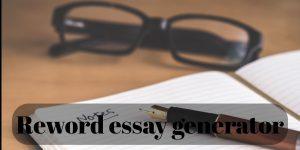 Reword essay generator